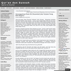 Sesungguhnya Pada Diri Rasulullah Ada Teladan Yang Baik Bagimu « Qur'an dan Sunnah