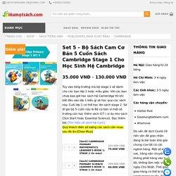 Set 5 – Bộ sách cơ bản Cambridge Stage 1 hệ tiểu học - Siêu Mọt Sách