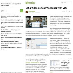 Set a Video as Your Wallpaper with VLC