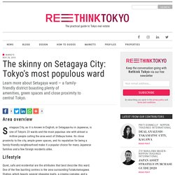 The skinny on Setagaya City: Tokyo's most populous ward