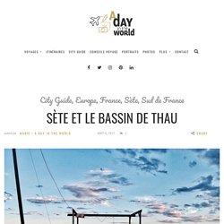 Sète et le bassin de Thau - A day in the world - Blog voyage