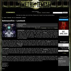 Setmeonfire - Lowtech review - Metal-Temple.com