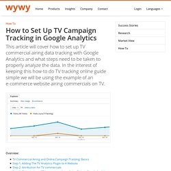 How-To Guide: Setting up TV Campaign Tracking