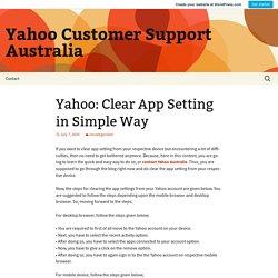 Yahoo: Clear App Setting in Simple Way