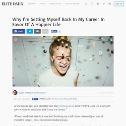 Why I'm Setting Myself Back In My Career In Favor Of A Happier Life