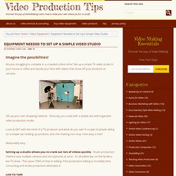 Equipment Needed to Set Up a Simple Video Studio : Video Product