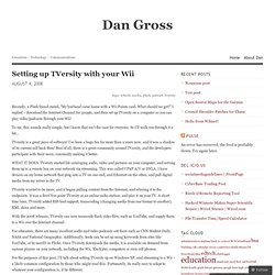 Setting up TVersity with your Wii « Dan Gross