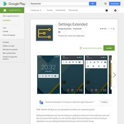 Settings Extended – Applications Android sur Google Play