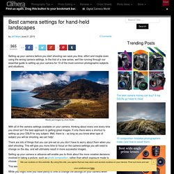 Best camera settings for hand-held landscapes