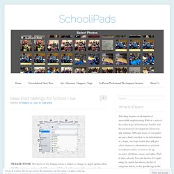 Ideal iPad Settings for School Use | SchooliPads
