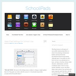 Ideal iPad Settings for School Use
