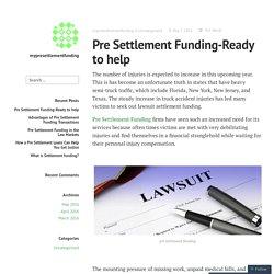 Pre Settlement Funding-Ready to help – mypresettlementfunding