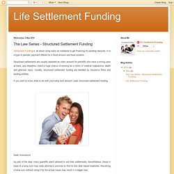Life Settlement Funding: The Law Series - Structured Settlement Funding