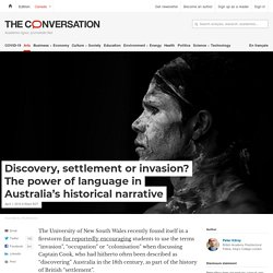 Discovery, settlement or invasion? The power of language in Australia's historical narrative