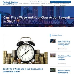 How Can I File a Wage and Hour Class Action Lawsuit in Ohio?