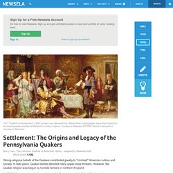 Settlement: The Origins and Legacy of the Pennsylvania Quakers