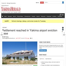 Settlement reached in Yakima airport eviction case