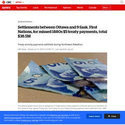 Settlements between Ottawa and 9 Sask. First Nations, for missed 1880s $5 treaty payments, total $38.5M