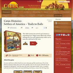 Settlers of America - Trails to Rails - Catan.com
