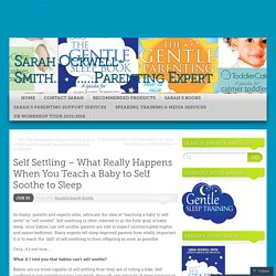 Self Settling – What Really Happens When You Teach a Baby to Self Soothe to Sleep