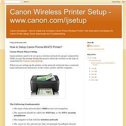 How to Setup Canon Pixma MX472 Printer?