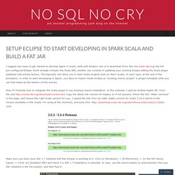 Setup Eclipse to start developing in Spark Scala and build a fat jar