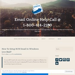 How To Setup RCN Email In Windows Live Mail? – Email Online Help Call @ 1-800-414-2180