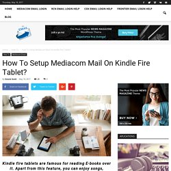 How To Setup Mediacom Mail On Kindle Fire Tablet?