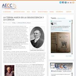 La Tierra hueca en la seudociencia y la ciencia - AECC - Asociación Española de Comunicación Científica