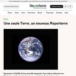 Une seule Terre, un nouveau Reporterre