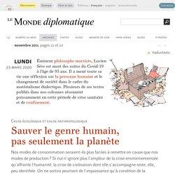 Sauver le genre humain, pas seulement la planète, par Lucien Sève (Le Monde diplomatique, novembre 2011)
