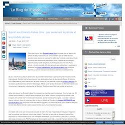 Export aux Emirats Arabes Unis pas seulement le pétrole et les produits de luxe - Business France - France