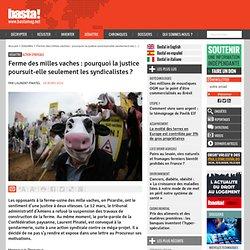 Ferme des milles vaches : pourquoi la justice poursuit-elle seulement les syndicalistes ?