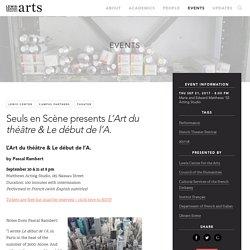 Seuls en Scène presents L'Art du théâtre & Le début de l'A.