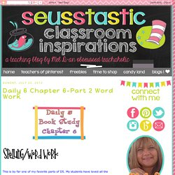 Seusstastic Classroom Inspirations: Daily 6 Chapter 6-Part 2 Word Work