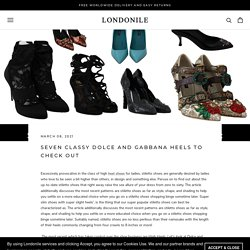 SEVEN CLASSY DOLCE AND GABBANA HEELS TO CHECK OUT – Londonile