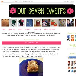 Our Seven Dwarfs: Applesauce Cake