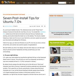 PC World - Seven Post-Install Tips for Ubuntu 7.04