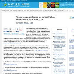 Top seven natural cures for cancer that got buried by the FDA, AMA, CDC