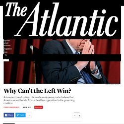 Seven Reasons the Left Is Losing - The Atlantic