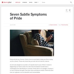 Seven Subtle Symptoms of Pride