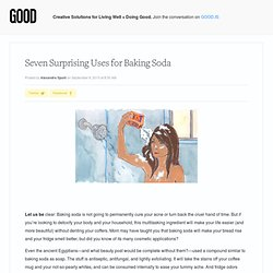Seven Surprising Uses for Baking Soda - Health - GOOD - StumbleUpon
