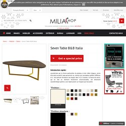 Seven Table B&B Italia - Milia Shop