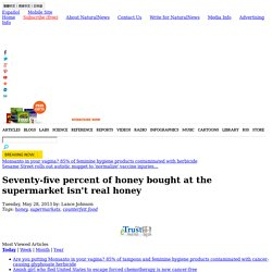 Seventy-five percent of honey bought at the supermarket isn't real honey