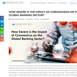 How Severe is the impact of Coronavirus on the Global Banking Sector?