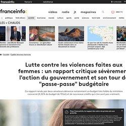 """Lutte contre les violences faites aux femmes: un rapport critique sévèrement l'action du gouvernement et son tour de """"passe-passe"""" budgétaire"""