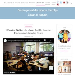 Séverine Walker : la classe flexible favorise l'inclusion de tous les élèves