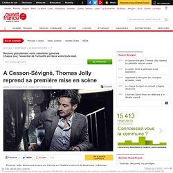 Ouest France : A Cesson-Sévigné, Thomas Jolly reprend sa première mise en scène