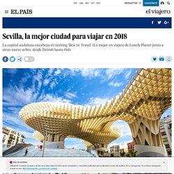 Sevilla, la mejor ciudad para viajar en 2018