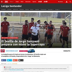Real Madrid: El Sevilla de Jorge Sampaoli prepara con mimo la Supercopa - AS.com